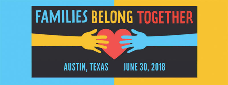 Families Belong Together - Austin, TX June 30 2018