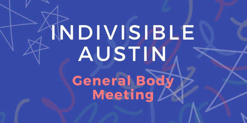 Indivisible Austin General Body Meeting