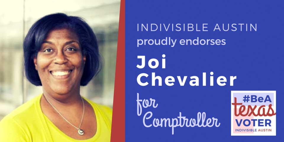 Indivisible Austin proudly endorses Joi Chevalier for Comptroller