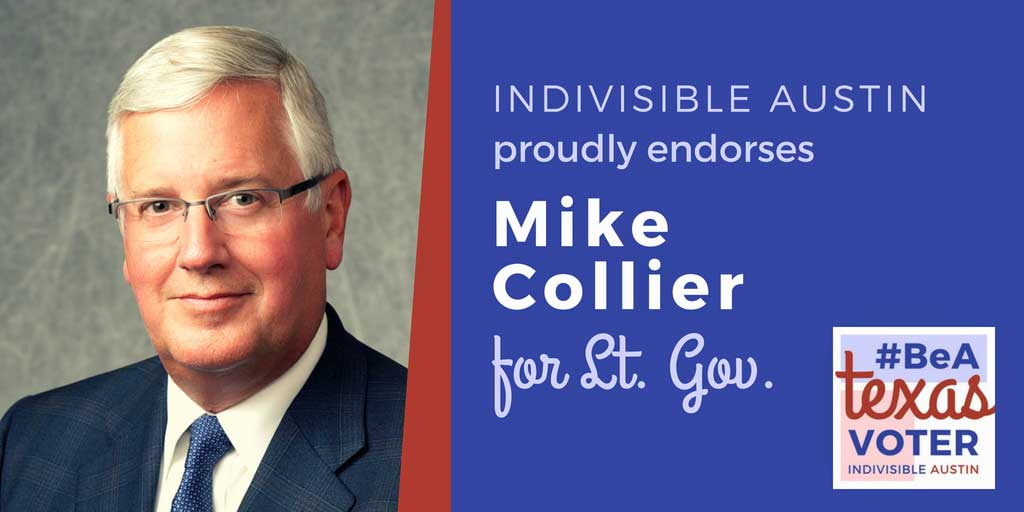Indivisible Austin proudly endorses Mike Collier for Lt. Governon
