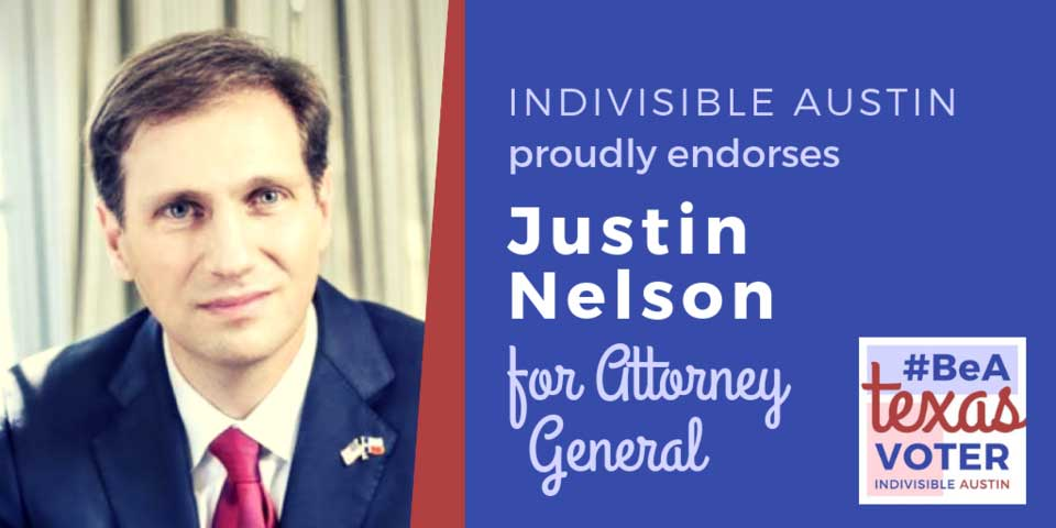 Indivisible Austin proudly endorses Justin Nelson for Attorney General