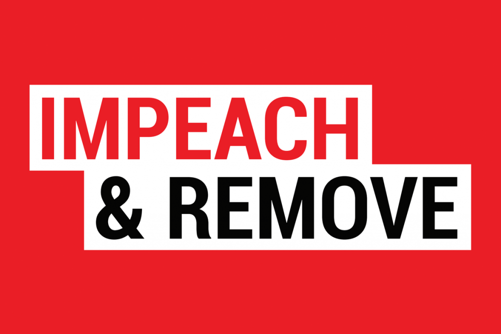 IMPEACH AND REMOVE